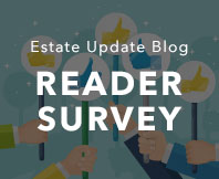 Estate Update Blog Reader survey